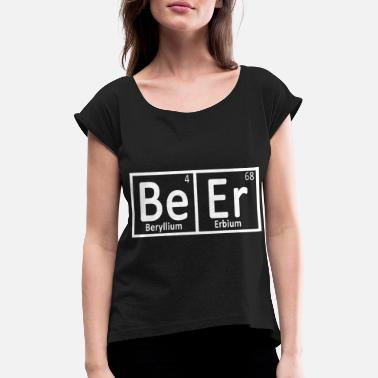 Beers Chemistry Beer chemistry - Women's T-Shirt with rolled up sleeves