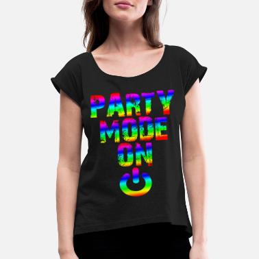 Raver Party mode a dancing party festival DJ Raver - Women's Rolled Sleeve T-Shirt