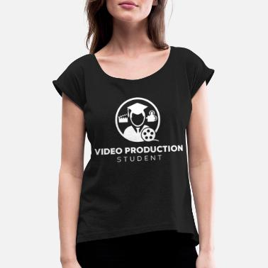 Production Year Video Production Student - Women's Rolled Sleeve T-Shirt