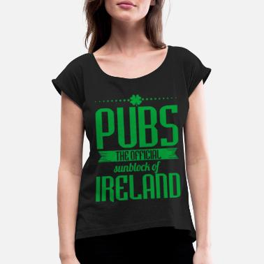 Pub Pubs The Official Sunblock Of Ireland Clovers St - Women's T-Shirt with rolled up sleeves