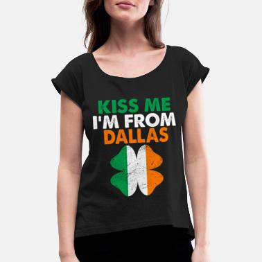 Kiss Me Im Irish Kiss Me Im Da Dallas - Maglietta da donna con risvolti