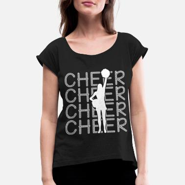 Cheerful Cheerleading - Cheer Cheer Cheer - Women's Rolled Sleeve T-Shirt