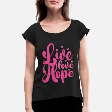 Survivor Breast cancer life love hope - Women's Rolled Sleeve T-Shirt