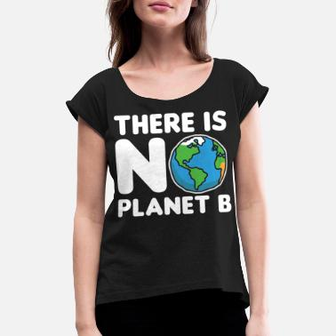 Protection Environment earth planet - Women's Rolled Sleeve T-Shirt