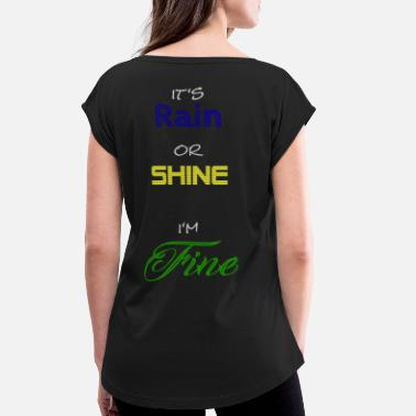 Rain or Shine - Women's Rolled Sleeve T-Shirt