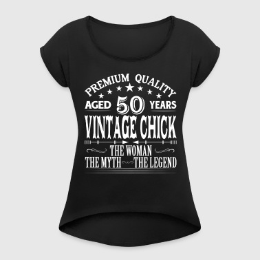 VINTAGE CHICK AGED 50 YEARS - Women's T-shirt with rolled up sleeves
