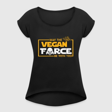 May the force be with you vegan - Women's T-shirt with rolled up sleeves