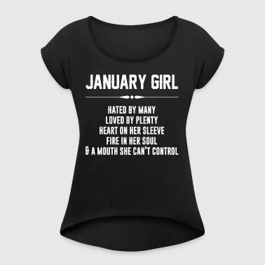 January girl hated by many loved by plenty - Women's T-shirt with rolled up sleeves