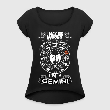 I AM A GEMINI - Women's T-shirt with rolled up sleeves
