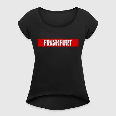 Frankfurt redstripe - Women's T-shirt with rolled up sleeves