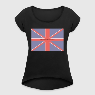 FROM EUROPE WITH LOVE - Women's T-shirt with rolled up sleeves