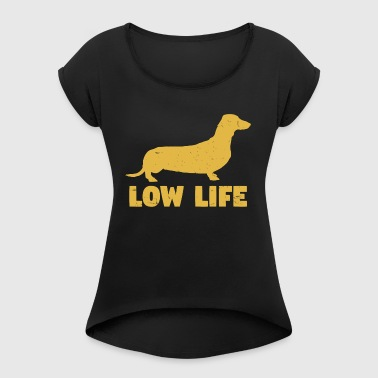 LowLife dachshund distressed silhouette. Dog Lover - Women's T-shirt with rolled up sleeves