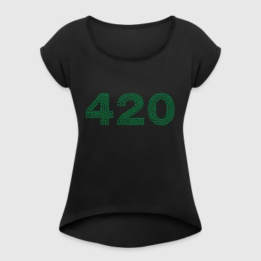 420 unhealthy. - Women's T-shirt with rolled up sleeves
