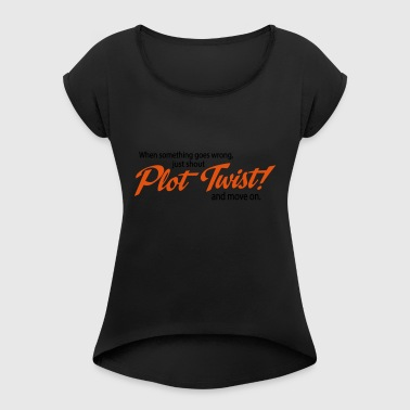 2541614 112886720 Plot twist - Women's T-shirt with rolled up sleeves