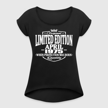Limited edition april 1975 - Women's T-shirt with rolled up sleeves