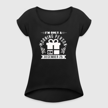 Christmas gift Christmas shirt - Women's T-shirt with rolled up sleeves