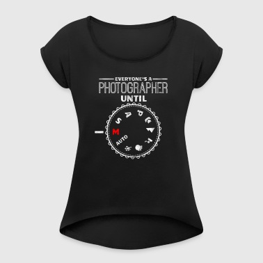 Shirt for photographer as - Everybody is photographer to M - Women's T-shirt with rolled up sleeves
