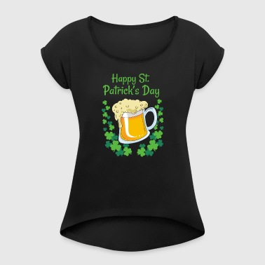 Happy saint patricks day - Women's T-shirt with rolled up sleeves