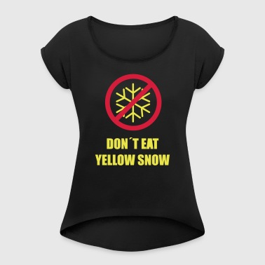 Yellow Snow - Women's T-shirt with rolled up sleeves