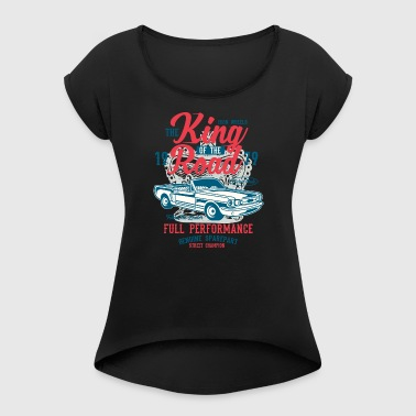 King Of The Road - Women's T-shirt with rolled up sleeves