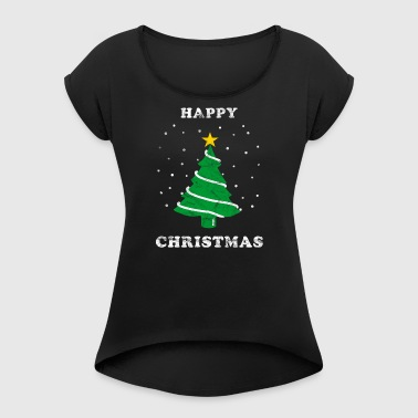 Christmas tree Happy Christmas - Women's T-shirt with rolled up sleeves