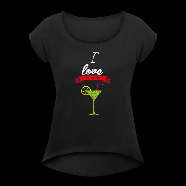 I love cocktails lime gift I love - Women's T-shirt with rolled up sleeves