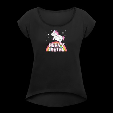 Cool Ironic Heavy Metal Music Unicorn - Women's T-shirt with rolled up sleeves