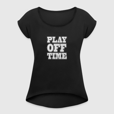 Playoff Time - Dame T-shirt med rulleærmer
