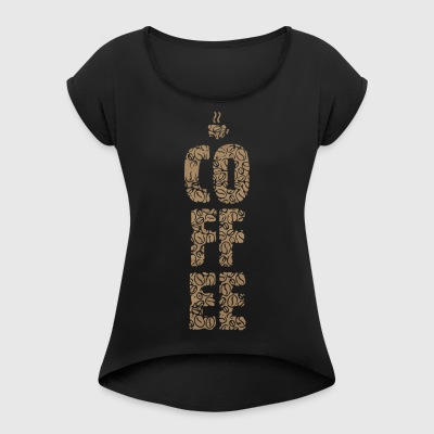 Coffee - Women's T-shirt with rolled up sleeves