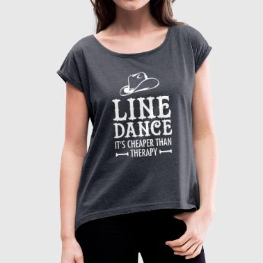 Line Dance - It's Cheaper Than Therapy - Frauen T-Shirt mit gerollten Ärmeln