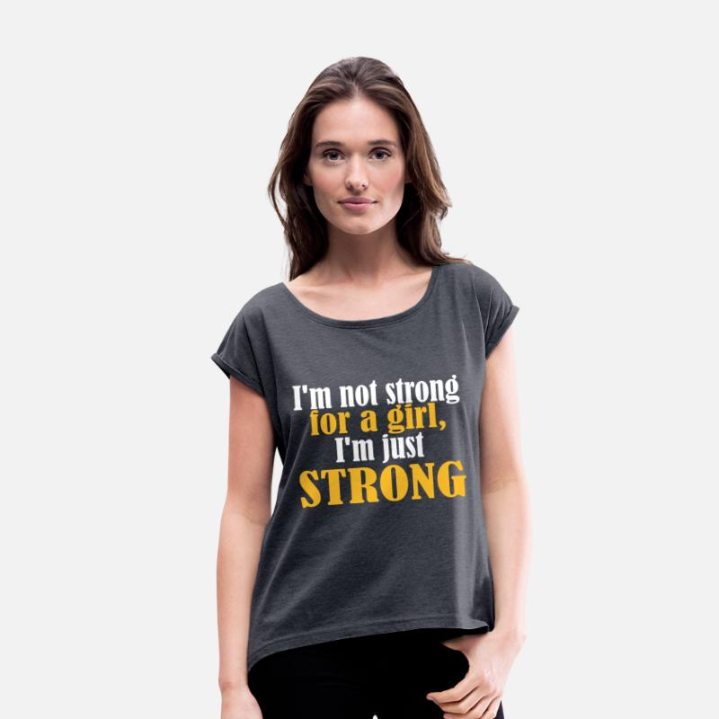 Weightlifting T-Shirts - Not Strong for a Girl just Strong - Women's Rolled Sleeve T-Shirt navy heather