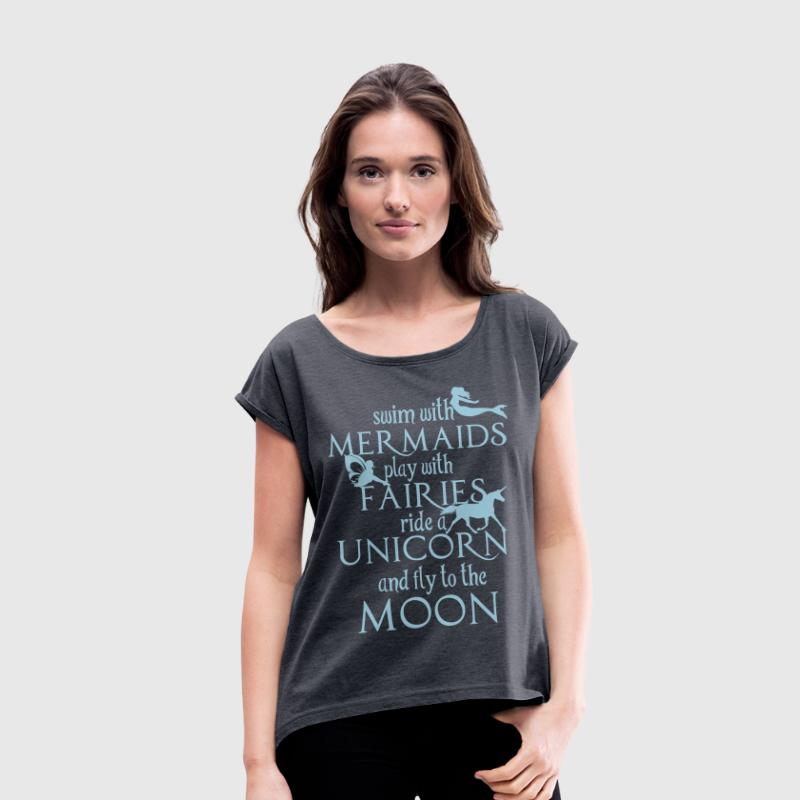 Mermaids, Fairies, Unicorn, Moon - Frauen T-Shirt mit gerollten Ärmeln
