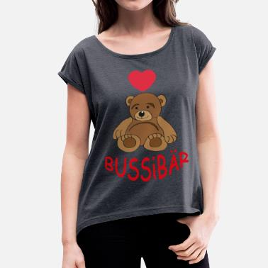 Bussi Bussi Baer - Women's T-Shirt with rolled up sleeves