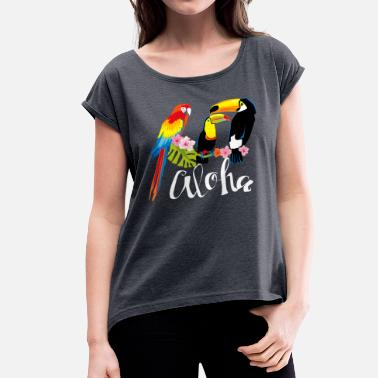 Macaw Aloha macaw toucan holiday colorful - Women's T-Shirt with rolled up sleeves