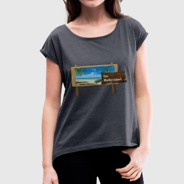 Retired retirement - Women's T-Shirt with rolled up sleeves