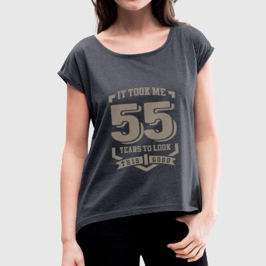 It Took Me 55 Years - Women's T-Shirt with rolled up sleeves