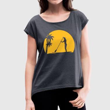 SUP Sonne Palmen Meer Strand Stand Up Paddling - Women's T-Shirt with rolled up sleeves