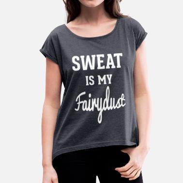 Sweat-shirt Sweat - Women's Rolled Sleeve T-Shirt