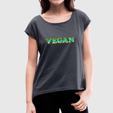 Vegan, vegetarian, power, text, nature, Healthy - Vrouwen T-shirt met opgerolde mouwen