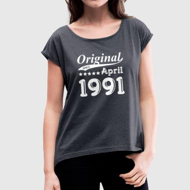 April 1991 Original Since April 1991 - Women's T-Shirt with rolled up sleeves