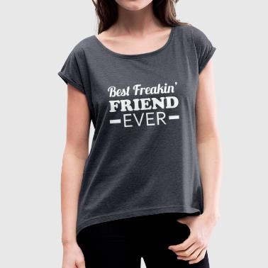 Best Friend - Women's T-shirt with rolled up sleeves