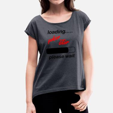 Stars Poker loading poker star - Women's T-Shirt with rolled up sleeves