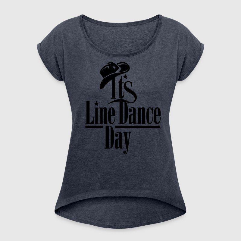 IT'S LINE DANCE DAY - Frauen T-Shirt mit gerollten Ärmeln