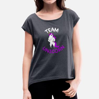 Team Unicorn Team Unicorn I Team Unicorn - Women's T-Shirt with rolled up sleeves