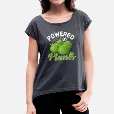 Power Powered By Plants - Women's T-Shirt with rolled up sleeves