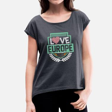 Europe I Love Eu I Love Europe - in my Heart - Women's T-Shirt with rolled up sleeves