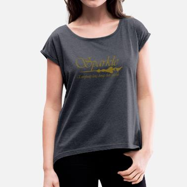 Sparkling Sparkle - Women's T-Shirt with rolled up sleeves