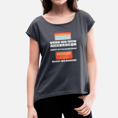 Accordion Accordion Music Instrument Accordion Player - Women's T-Shirt with rolled up sleeves