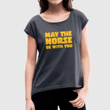 May The Norse Be With You - Women's T-shirt with rolled up sleeves