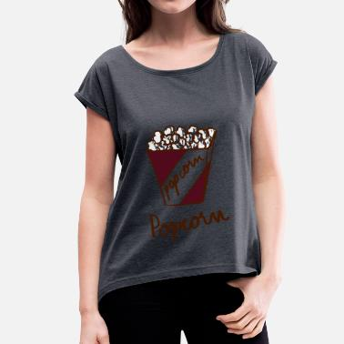 Popcorn Popcorn - Women's T-Shirt with rolled up sleeves